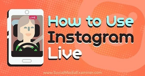 How to Use Instagram Live  | Surviving Social Chaos | Scoop.it