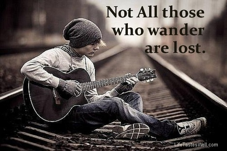 J.R.R.Tolkien Quotes - Not All those who wander are lost. | Indigenous Spirituality | Scoop.it