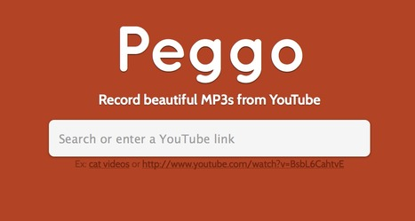 Peggo - Record beautiful MP3s from YouTube | Audio & Video Tools for Educators | Scoop.it