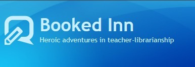 Booked Inn - Heroic adventures in teacher-librarianship | TPS Library | Scoop.it