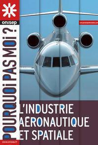 ONISEP - Pourquoi pas moi ? L'industrie aéronautique et spatiale | My STI2D Orientation | Scoop.it