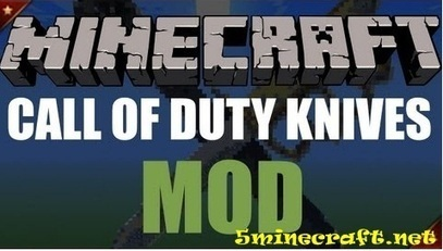Call of Duty Knives Mod 1.8/1.7.10/1.7.2/1.6.2 - Minecraft Download 1.8.8 | Minecraft 1.6.4 Mods | Scoop.it