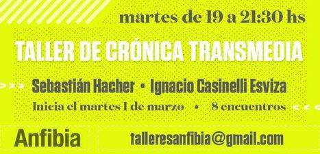 Taller de Crónica Transmedia - Revista Anfibia | Los Storytellers | Scoop.it