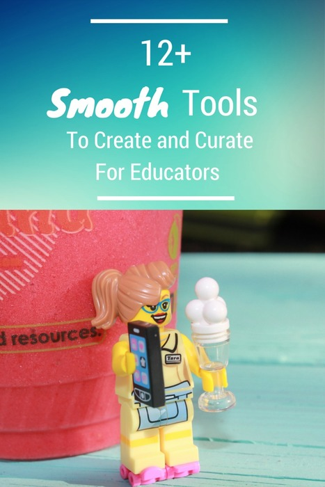 12 Smooth Tools to Create and Curate for Educators | Web 2.0 Tools & Resources | Scoop.it