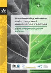"UNEP report ""Biodiversity Offsets: Voluntary and Compliance Regimes"" 