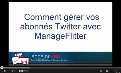 Comment gérer Twitter et vos followers avec ManageFlitter [Video] | Médias sociaux & web marketing | Scoop.it