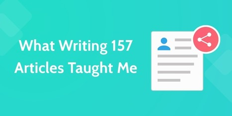 Content Creation: What I've Learned From Writing 157 Articles This Year | Writing Rightly | Scoop.it