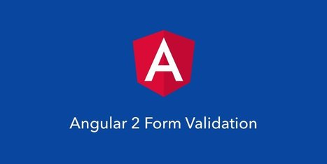 Angular 2 Form Validation | JavaScript for Line of Business Applications | Scoop.it