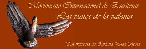 """Movimiento Internacional de Escritoras """"Los puños de la paloma""""   TUL   Scoop.it"""