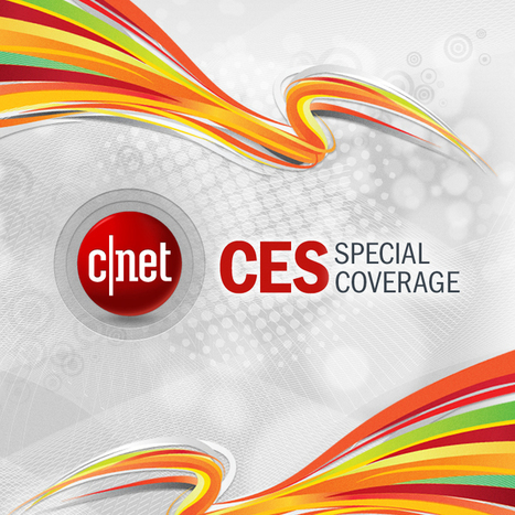 CES 2014 - Latest CES news - CNET | Technology Today and Tomorrow | Scoop.it