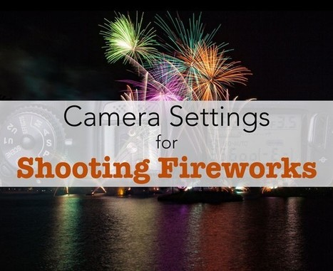Need Some Pointers for Shooting Fireworks This Weekend? | PHOTOS ON THE GO | Scoop.it