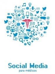Social Media para Médicos | Grupo de Nuevas Tecnologías de la ... | Educación 2.0. | Scoop.it