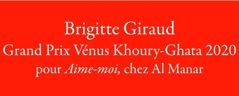 Brigitte Giraud, Grand Prix Vénus Khoury-Ghata 2020 | TdF  |   Poésie contemporaine | Scoop.it
