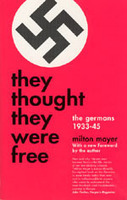 They Thought They Were Free: The Germans, 1933-45 by Milton Mayer, an excerpt | World History | Scoop.it