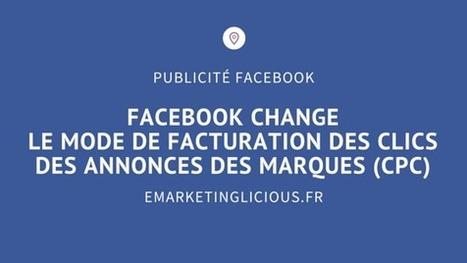 Publicité Facebook: Changement de la Facturation des Clics pour les Annonces | Facebook pour les entreprises | Scoop.it