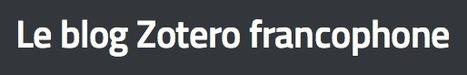 Nouvelle équipe, nouveau Zotero | Zotero | Scoop.it