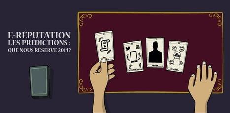 E-réputation, les prédictions : que nous réserve 2014 ? | E-Réputation des marques et des personnes : mode d'emploi | Scoop.it