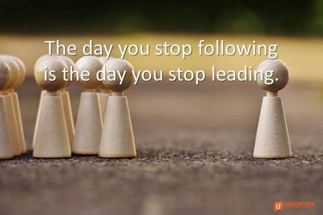 The Day You Stop Following is the Day You Stop Leading | SkyeTeam: Leadership-Matters | Scoop.it