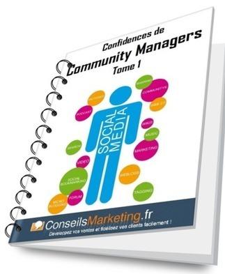 eBook Gratuit : Confidences de Community Managers | ConseilsMarketing.fr | Outils et  innovations pour mieux trouver, gérer et diffuser l'information | Scoop.it