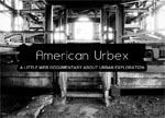 American Urbex - A Little WebDocumentary About Urban Exploration | Street Arts | Scoop.it