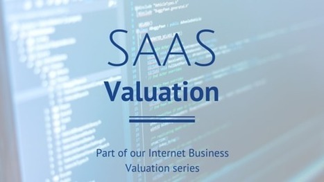 SaaS Valuations: How to Value a SaaS Business in 2016 | CustDev: Customer Development, Startups, Metrics, Business Models | Scoop.it