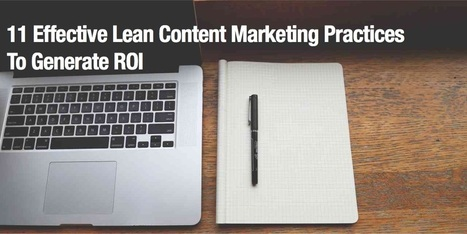 11 Effective Lean Content Marketing Practices To Generate ROI | Scoop.it Blog | social media top stories | Scoop.it
