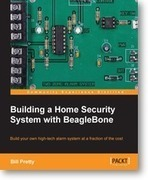 Building a Home Security System with BeagleBone | Packt Publishing | BeagleBone | Scoop.it