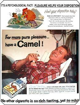 """truth in advertising"" - camel cigarettes- It's a psychological fact 