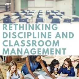 » Rethinking Discipline and Classroom ManagementASCD Inservice | Edulateral | Scoop.it