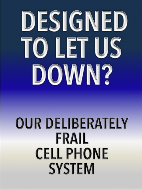 Designed To Let Us Down... our deliberately frail cell phone system | Emergency Planning: Disaster Preparedness | Scoop.it