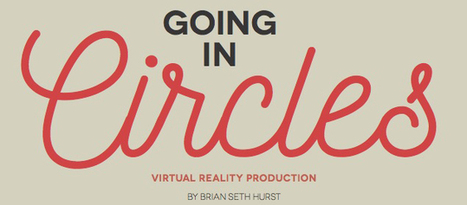 GOING IN CIRCLES - A Primer On Virtual Reality Production | Transmedia Seattle | Scoop.it