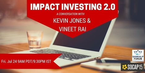 Impact Investing 2.0 - A journey from movement to mainstream? | Ideas | Nuru Social Enterprises | Scoop.it