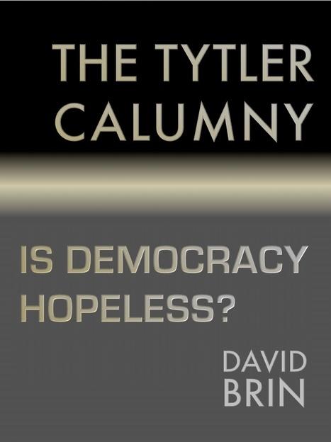 "The ""Tytler"" Calumny -- Is Democracy Hopeless? | Politics for the Twenty-first Century | Scoop.it"