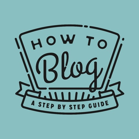 How to Blog: A Step-By-Step Guide - Amy Lynn Andrews | Get to Writing | Scoop.it