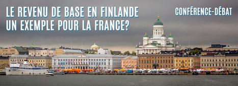 Conférence-débat : Expérimentation d'un revenu de base en Finlande, un exemple pour la France ? - Mouvement Français pour un Revenu de Base | Communiqu'Ethique sur la gouvernance économique et politique, la démocratie et l'intelligence collective | Scoop.it
