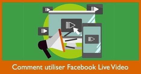 Comment utiliser Facebook Live Video - Social Media Pro | #C.M | Scoop.it