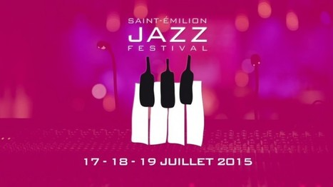 4e édition du Saint-Emilion Jazz Festival ! | dordogne - perigord | Scoop.it