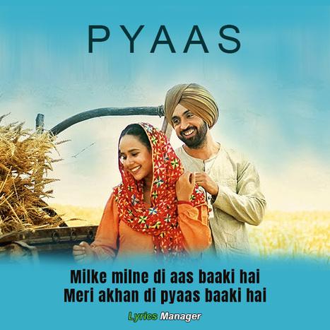 Pyaas Song Lyrics | Sajjan Singh Rangroot | Dil