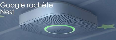 Nest Lab : initiative rachetée par Google | e-Maison.net : maison connectée | Bricolage et rénovation | Scoop.it