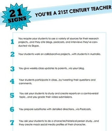 The 21 Signs you are A 21st Century Teacher ~ Educational Technology and Mobile Learning | William Floyd Elementary - 21st Century Learning | Scoop.it