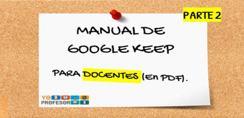 MANUAL DE GOOGLE KEEP PARA DOCENTES – PARTE 2 (en PDF)