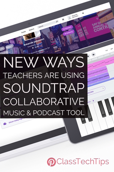 New Ways Teachers are Using Soundtrap Collaborative Music & Podcast Tool - Class Tech Tips   Technology and language learning   Scoop.it