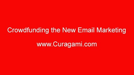 Crowdfunding IS the New Email Marketing via @Curagami | Ecom Revolution | Scoop.it