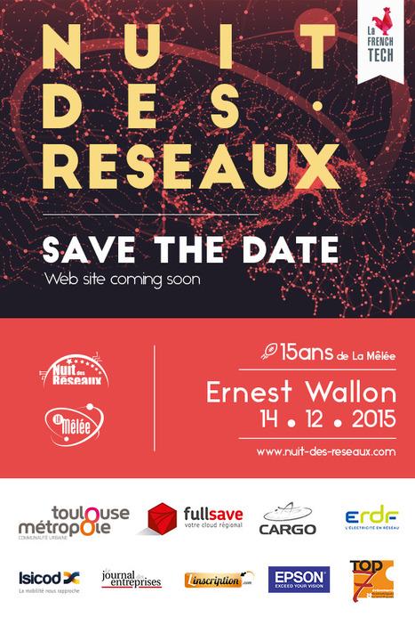 La Nuit des Réseaux 2015 - Stade Toulousain - 14 Décembre 2015 | Toulouse networks | Scoop.it