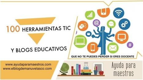 AYUDA PARA MAESTROS: 100 herramientas TIC y blogs educativos que no te puedes perder si eres docente | De interés educativo | Scoop.it