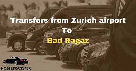 Transfers from Zurich airport to Bad Ragaz