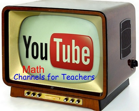 14 Excellent YouTube Math Channels for Teachers and Students | My K-12 Ed Tech Edition | Scoop.it