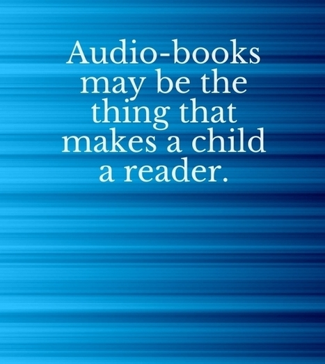 Why Audio Books in the Classroom? | Creating readers | Scoop.it