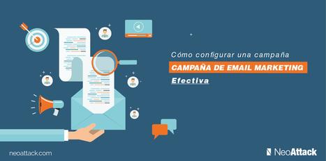 Configura una Campaña de Email Marketing efectiva | Email marketing | Scoop.it