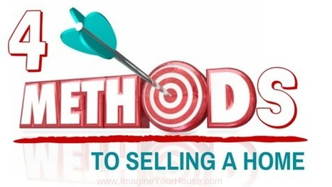 4 Methods to Selling A Home - Which Works Best? | Real Estate Clips | Scoop.it